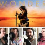 Listen Now: Episode 32 of The Deleted Scene Podcast: Kristian, Caley, Meli and Matt Talk Patty Jenkins' DCEU Entry WONDER WOMAN