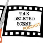 Episode 51 of The Deleted Scene Podcast: Kristian and Caley Welcome Back Meli to Talk Harvey Weinstein & The Snowman