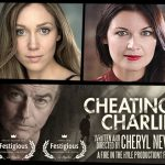 Award Winning Filmmaker Cheryl Neve Teams Up with Megan Lockhurst For Fire In The Hole's Cold War Thriller CHEATING CHARLIE